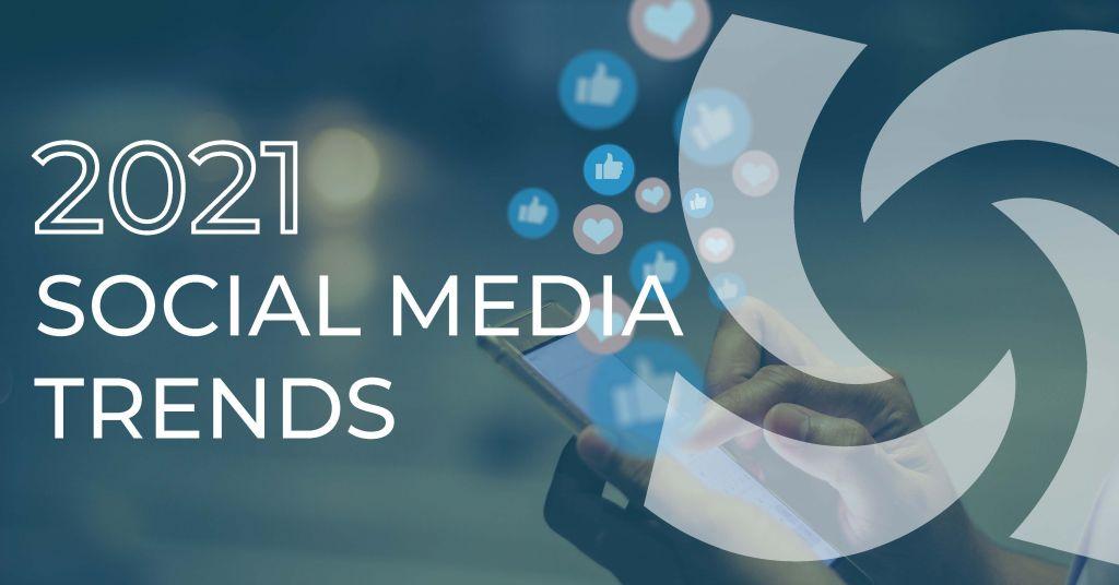 2021 Social Media Trends, So Far